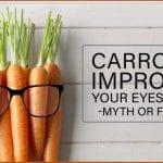Do carrots really improve your eye sight?